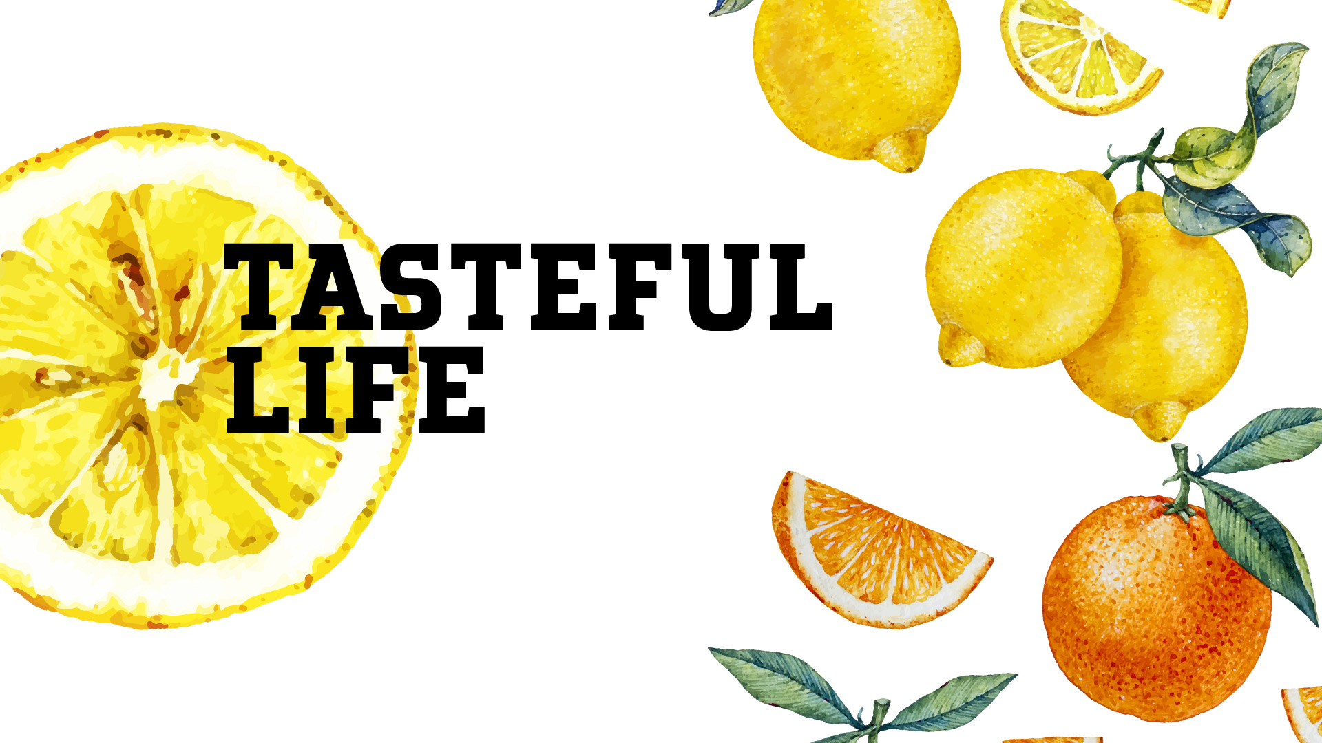 Tasteful Life
